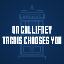 TARDIS Chooses You